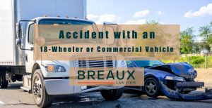 Motor Vehicle Accident with an 18-Wheeler or Commercial Vehicle