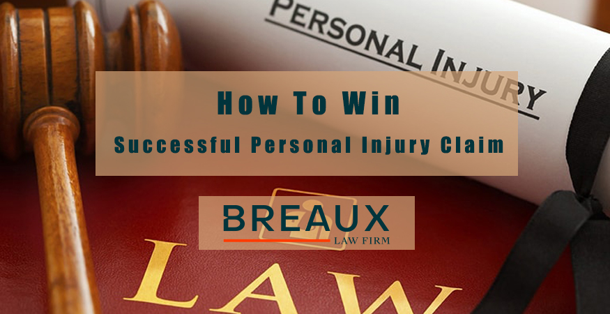 win personal injury claim with breaux law firm