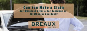 Claim for Whiplash After a Car Accident or 18-Wheeler Accident