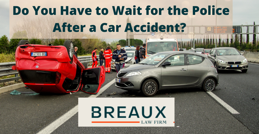 Do You Have to Wait for the Police After a Car Accident