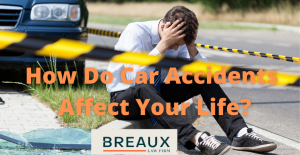 How Do Car Accidents Affect Your Life