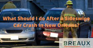 What Should I do After a Sideswipe Car Crash In New Orleans (2)